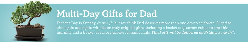Multi-Day Gifting for Father's Day